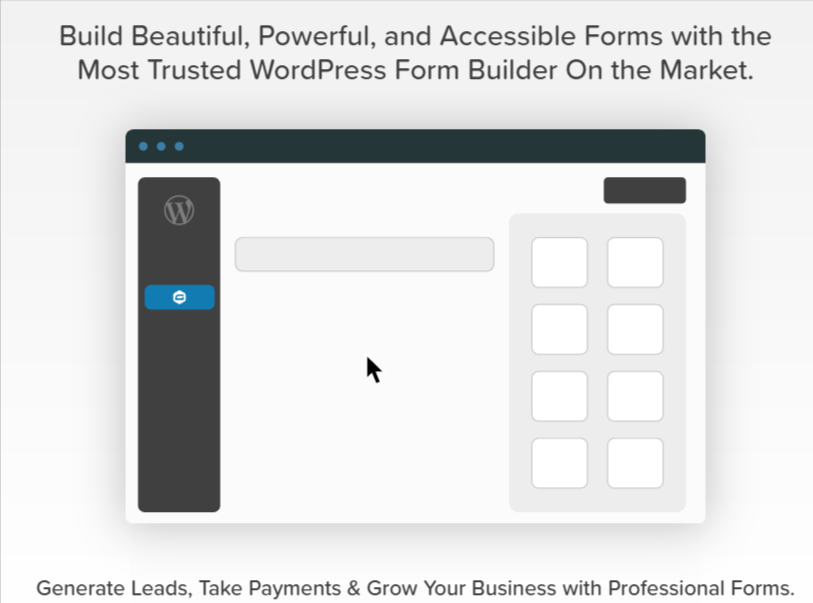 Build Beautiful, Powerful, and Accessible Forms with the Most Trusted WordPress Form Builder On the Market.